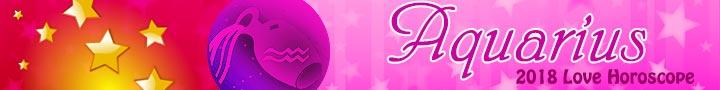 Aquarius 2018 Love Horoscope - Aquarius 2018 Love Astrology